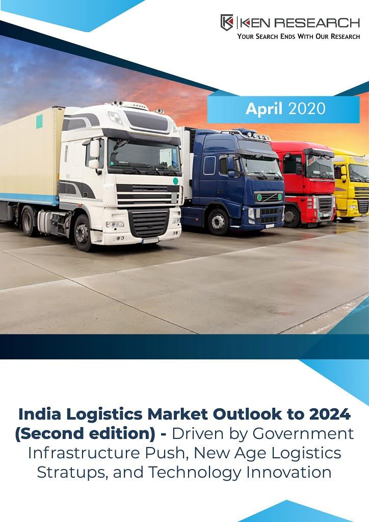 India Logistics Market Research Report, Industry Research Report, Market Major Players, Market Analysis: Ken Research