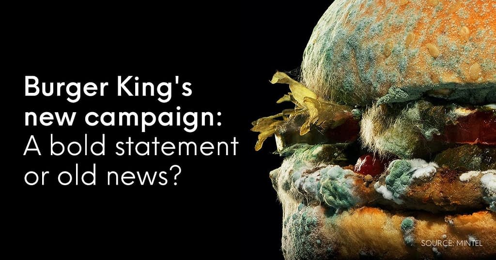 Commentary on Burger King's moldy Whopper campaign