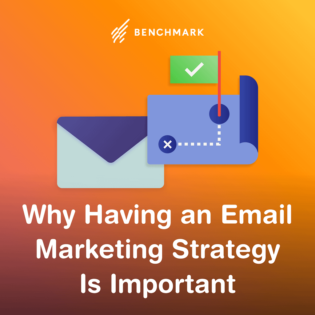Why Having an Email Marketing Strategy Is Important